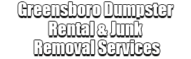Greensboro Dumpster Rental & Junk Removal Services Logo-We Offer Residential and Commercial Dumpster Removal Services, Portable Toilet Services, Dumpster Rentals, Bulk Trash, Demolition Removal, Junk Hauling, Rubbish Removal, Waste Containers, Debris Removal, 20 & 30 Yard Container Rentals, and much more!
